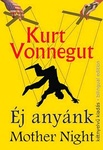 Kurt Vonnegut: Éj anyánk / Mother Night