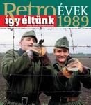 Székely János (szerk.): Retro évek – Így éltünk 1989