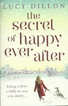 Lucy Dillon: The Secret of Happy Ever After