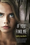Emily Murdoch: If You Find Me