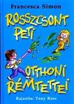 Francesca Simon: Rosszcsont Peti otthoni rémtettei