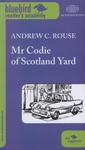 Andrew C. Rouse: Mr Codie of Scotland Yard
