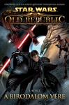 Alexander Freed: Star Wars: The Old Republic 1. – A Birodalom vére