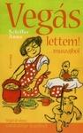 Schiffer Anna Vegás lettem! ... muszájból Vegetáriánus szakácskönyv kezdőknek