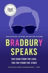 Ray Bradbury: Bradbury Speaks