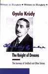 Gyula Krúdy: The Knight of Dreams