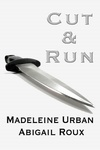 Abigail Roux – Madeleine Urban: Cut & Run