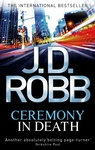J. D. Robb: Ceremony In Death