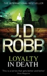 J. D. Robb: Loyalty in Death