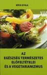 R�ck Gyula Az eg�szs�g term�szetes el�felt�telei �s a vegetarianizmus