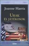 Joanne Harris: Urak és játékosok