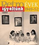 Székely János (szerk.): Retro évek – Így éltünk 1949-52