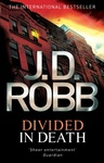 J. D. Robb: Divided in Death