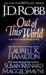 Laurell K. Hamilton – Susan Krinard – J. D. Robb – Maggie Shayne: Out of This World