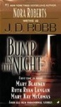 Mary Blayney – Ruth Langan – Mary Kay McComas – J. D. Robb: Bump in the Night