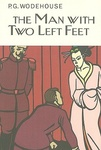 P. G. Wodehouse: The Man with Two Left Feet