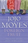 Jojo Moyes: Foreign Fruit