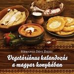 Hémangi Dévi Dászi Vegetáriánus kalandozás a magyar konyhában