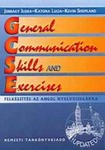 Jobbágy Ilona – Katona Lucia – Kevin Shopland: General Communication Skills and Exercises