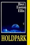 Bret Easton Ellis: Holdpark