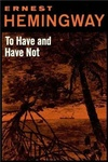 Ernest Hemingway: To Have and Have Not