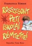 Francesca Simon: Rosszcsont Peti iskolai rémtettei