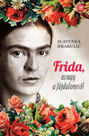 Slavenka Drakulić: Frida, avagy a fájdalomról