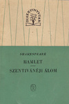 William Shakespeare: Hamlet / Szentivánéji álom