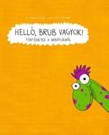 Csepregi Zoltán: Helló, Brub vagyok!