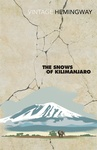 Ernest Hemingway: The Snows of Kilimanjaro and Other Stories