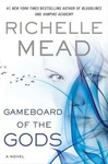 Richelle Mead: Gameboard of the Gods