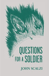 John Scalzi: Questions for a Soldier