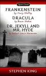 Mary Shelley – Bram Stoker – Robert Louis Stevenson: Frankenstein / Dracula / Dr. Jekyll and Mr. Hyde