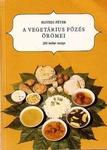 Egyedi Péter A vegetárius főzés örömei 200 felséges recept az indiai vaisnava hagyományok alapján