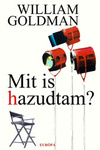 William Goldman: Mit is hazudtam?