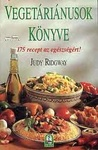 Judy Ridgway Vegetáriánusok könyve 175 recept az egészségért!