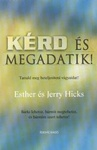 Esther Hicks – Jerry Hicks: Kérd és megadatik! I.