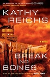 Kathy Reichs: Break No Bones