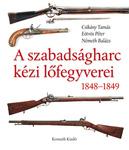 Csikány Tamás – Eötvös Péter – Németh Balázs: A szabadságharc kézi lőfegyverei, 1848–1849