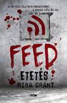 Mira Grant: Feed – Etetés