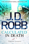 J. D. Robb: Calculated in Death