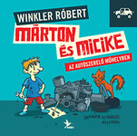 Winkler Róbert: Márton és Micike az autószerelő műhelyben