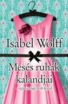 Isabel Wolff: Mesés ruhák kalandjai