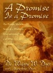 Wayne W. Dyer: A Promise is a Promise