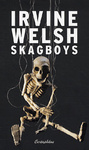Irvine Welsh: Skagboys