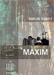 Barlog Károly: Maxim