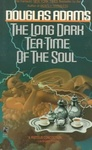 Douglas Adams: The Long Dark Tea-Time of the Soul