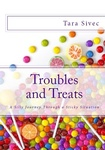 Tara Sivec: Troubles and Treats