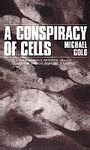 Michael Gold: Conspiracy of Cells: One Woman's Immortal Legacy