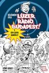 Böszörményi Gyula: Lúzer Rádió, Budapest! 2.